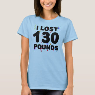 I Lost 130 Pounds Party T-Shirt