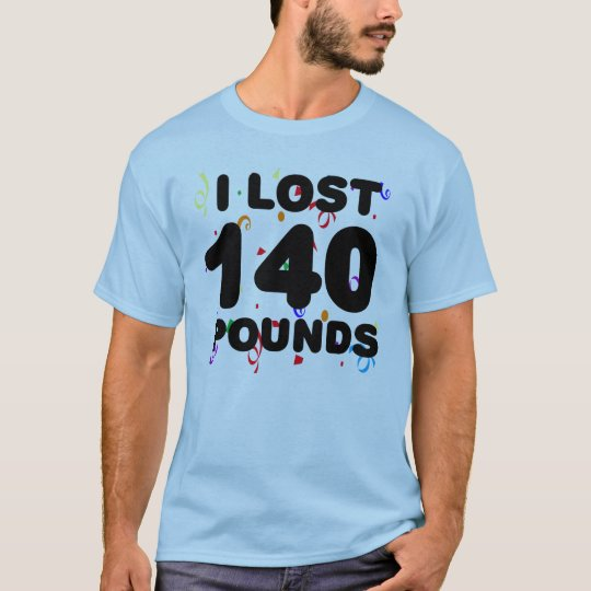 I Lost 140 Pounds Party T-Shirt