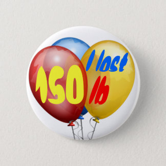 I lost 150 pounds pinback button