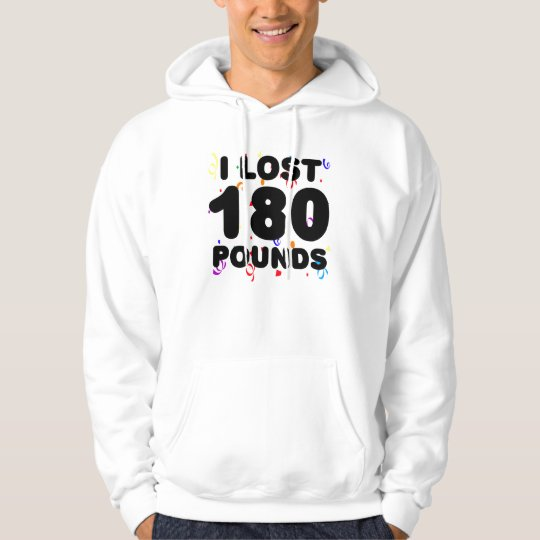 I Lost 180 Pounds Party Hoodie