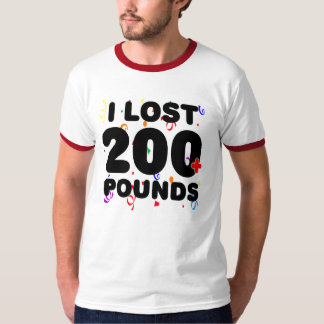 I Lost 200+ Pounds Party T-Shirt