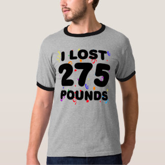 I Lost 275 Pounds Party T-Shirt