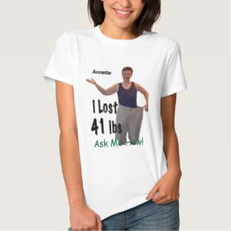 I lost 41 lbs, so can you t shirt