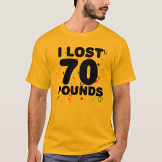 I Lost 70 Pounds Party T-Shirt