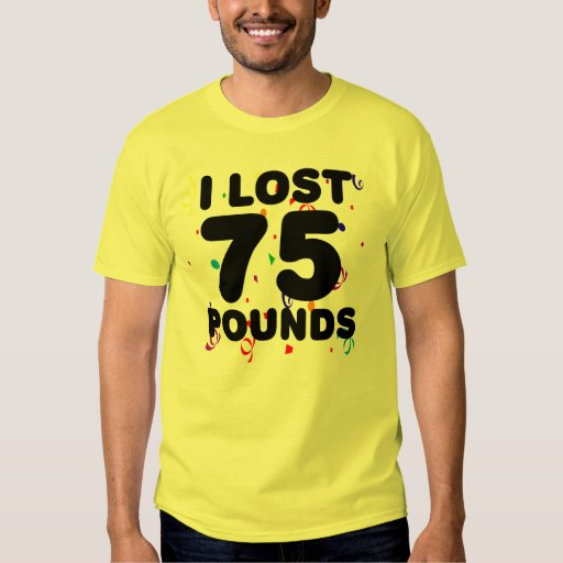 I Lost 75 Pounds Party T-Shirt