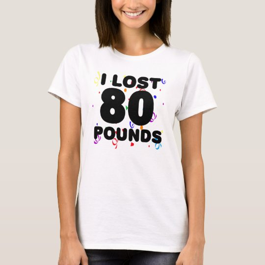 I Lost 80 Pounds Party T-Shirt