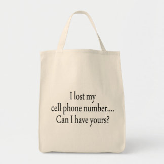I Lost My Cell Phone Number Can I Have Yours Grocery Tote Bag