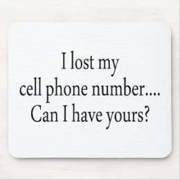 I Lost My Cell Phone Number Can I Have Yours Mouse Pad
