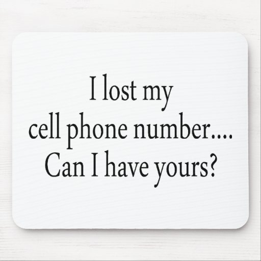 I Lost My Cell Phone Number Can I Have Yours Mousepad