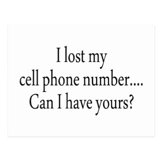 I Lost My Cell Phone Number Can I Have Yours Postcard