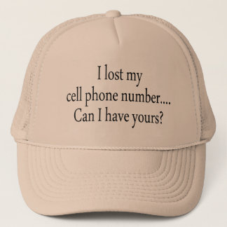 I Lost My Cell Phone Number Can I Have Yours Trucker Hat