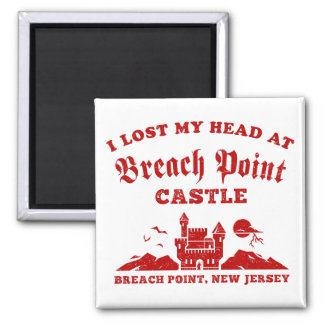I Lost My Head at Breach Point Castle 2 Inch Square Magnet
