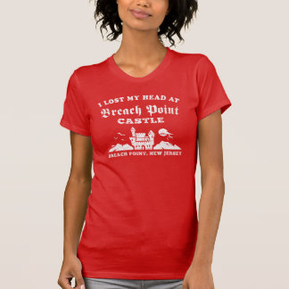 I Lost My Head at Breach Point Castle T-Shirt