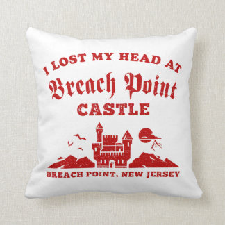 I Lost My Head at Breach Point Castle Throw Pillow