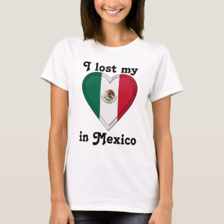 I lost my heart in Mexico T-Shirt