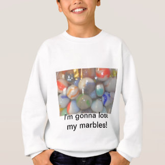 I lost my marbles products sweatshirt