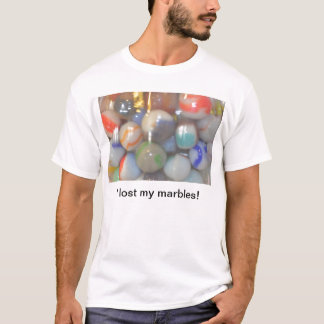 I lost my marbles products T-Shirt