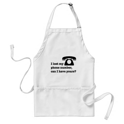 I lost my phone number, can I have yours? Apron