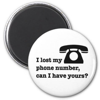I lost my phone number, can I have yours? Magnet