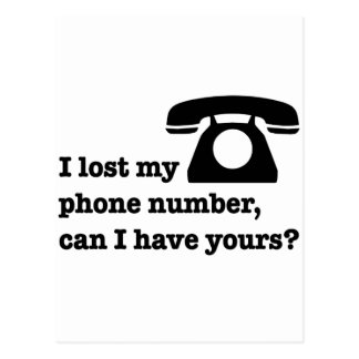I lost my phone number, can I have yours? Postcard