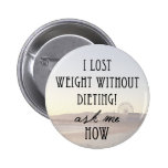 I lost weight pinback button