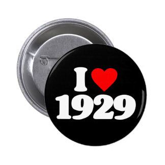 I LOVE 1929 PINBACK BUTTON