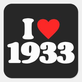 I LOVE 1933 SQUARE STICKER