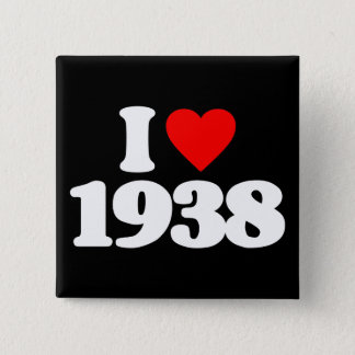 I LOVE 1938 PINBACK BUTTON
