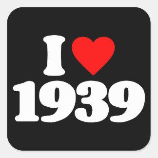 I LOVE 1939 SQUARE STICKER
