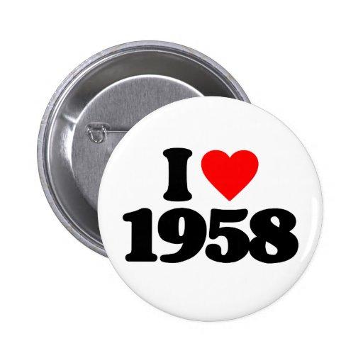 I LOVE 1958 2 INCH ROUND BUTTON
