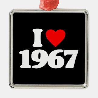 I LOVE 1967 ORNAMENTS