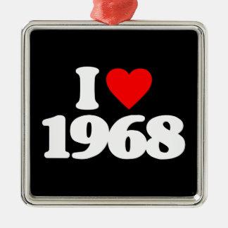 I LOVE 1968 ORNAMENTS