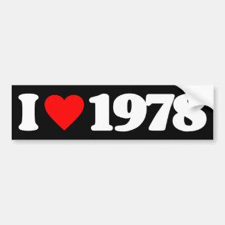 I LOVE 1978 BUMPER STICKERS