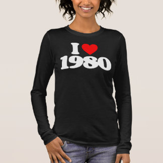 I LOVE 1980 LONG SLEEVE T-Shirt