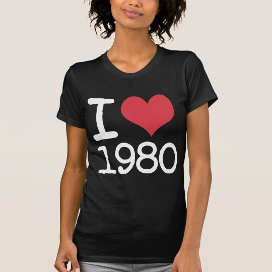 I Love 1980 Products & Designs! T-Shirt