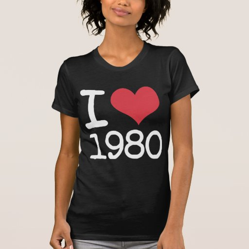 I Love 1980 Products & Designs! Tees
