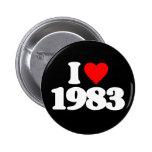 I LOVE 1983 BUTTON