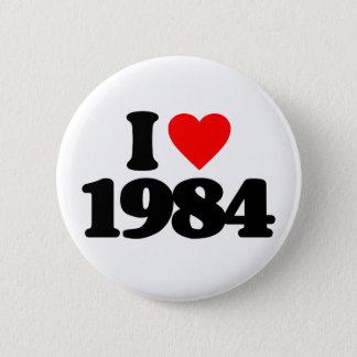 I LOVE 1984 PINBACK BUTTON
