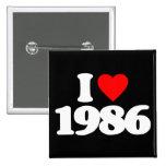 I LOVE 1986 PINBACK BUTTON