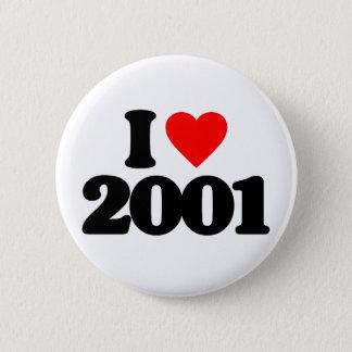 I LOVE 2001 BUTTON