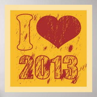 I love 2013 - Happy new year 2013 - Xmas Poster