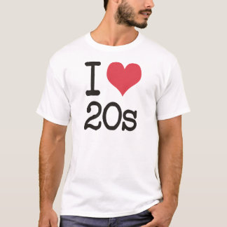I Love 20s Products & Designs! T-Shirt