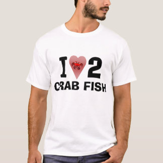 I Love 2 Crab Fish Shirt
