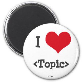 I Love ____ 2 Inch Round Magnet