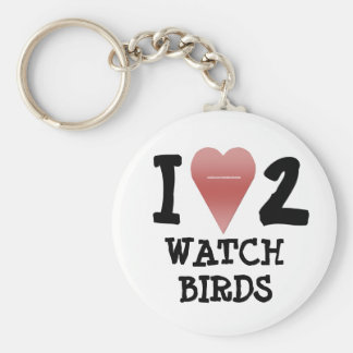 I Love 2 Watch Birds Keychain
