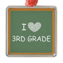I Love 3rd Grade Metal Ornament