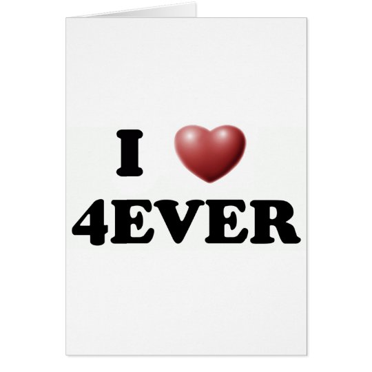 I Love 4EVER Card