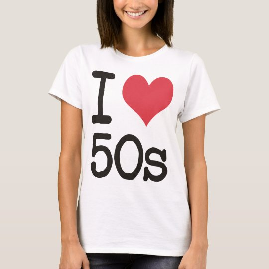 I Love 50s Products & Designs! T-Shirt