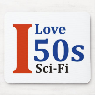 I Love '50s Sci-Fi Mouse Pad