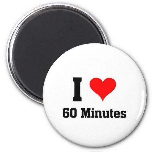 I love 60 minutes 2 inch round magnet